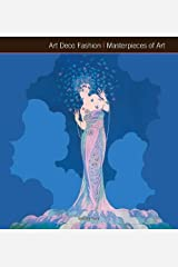 Art Deco Fashion Masterpieces of Art (Masterpieces in Art) Hardcover