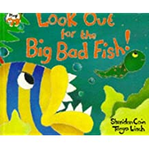 Look Out for the Big Bad Fish! by Sheridan Cain (1999-03-31)