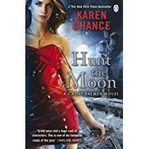 Hunt the Moon by Karen Chance (2011-08-18)