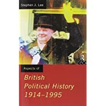 Aspects of British Political History 1914-1995: 1914-95 (Aspects of History) by Lee, Stephen J. (1996) Paperback