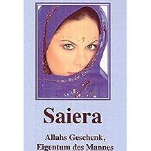 Saiera - Allahs Geschenk, Eigentum des Mannes (German Edition)