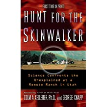 Hunt for the Skinwalker: Science Confronts the Unexplained at a Remote Ranch in Utah (English Edition)