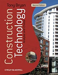 Construction Technology: Analysis and Choice: Written by Tony Bryan, 2010 Edition, (2nd Edition) Publisher: Wiley-Blackwell [Paperback]