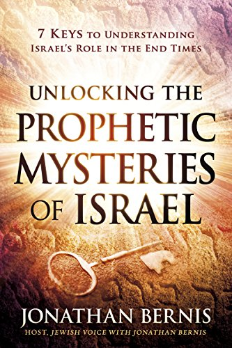 Unlocking the Prophetic Mysteries of Israel: 7 Keys to Understanding Israel's Role in the End-Times (English Edition)