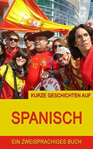 Kurze Geschichten auf Spanisch: Fußballgeschichten (Spanisch lernen 1)