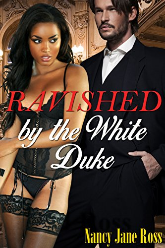 Ravished by the White Duke