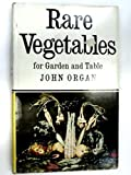 Rare Vegetables for Garden and Table
