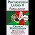 Portugiesisch Lernen II - Paralleltext - Mittelschwere Kurzgeschichten (Portugiesisch - Deutsch)