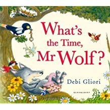 What's the Time, Mr Wolf? by Debi Gliori (9-May-2013) Paperback