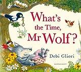 What's the Time, Mr Wolf? by Debi Gliori(2013-05-09)
