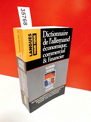 Dictionnaire de l'allemand économique, commercial et financier : Gestion, marketing, informatique, droit, correspondance commerciale, langue de la presse (Presses pocket)