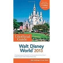 The Unofficial Guide Walt Disney World 2013 (Unofficial Guide to Walt Disney World)
