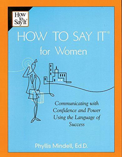 How to Say It for Women: Communicating with Confidence and Power Using the Language of Success