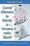 Scarica Libro Come allenare la mente a vincere nello sport (PDF,EPUB,MOBI) Online Italiano Gratis