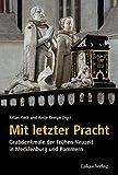 Mit letzter Pracht: Grabdenkmale der Frühen Neuzeit in Mecklenburg und Pommern