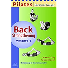 Pilates Personal Trainer Back Strengthening Workout: Illustrated Step-by-Step Matwork Routine (Pilates Personal Trainer Series)