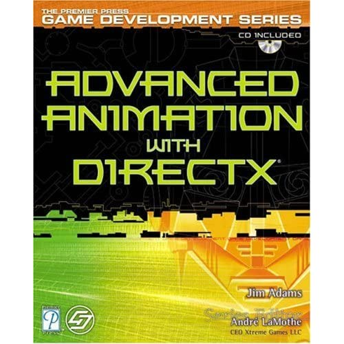 Advanced Animation with DirectX (Premier Press Game Development) by Jim Adams (2003-05-22)