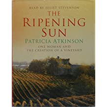 The Ripening Sun Audio: One Woman and the Creation of a Vineyard
