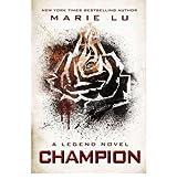 BY Lu, Marie ( Author ) [ CHAMPION: A LEGEND NOVEL ] Sep-2014 [ Paperback ]