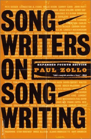 By Paul Zollo Songwriters on Songwriting: Revised and Expanded (New Ed)
