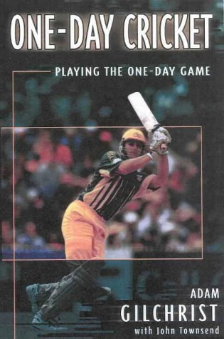 Adams One Day - One-day Cricket: Playing the One-day Game by