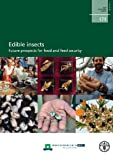 Edible Insects: Future Prospect for Food and Feed Security (Fao Forestry Paper, Band 171)