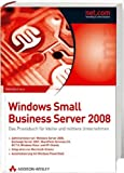 Windows Small Business Server 2008. Das Praxisbuch für kleine und mittlere Unternehmen by Eriq Neale (2009-06-09)