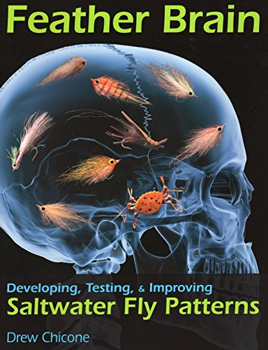 Feather Brain: Developing, Testing, and Improving Saltwater Fly Patterns