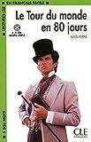 LE Tour Du Monde En 80 Jours (Easy Reader) (Lectures Cle En Francais Facile: Niveau 1)