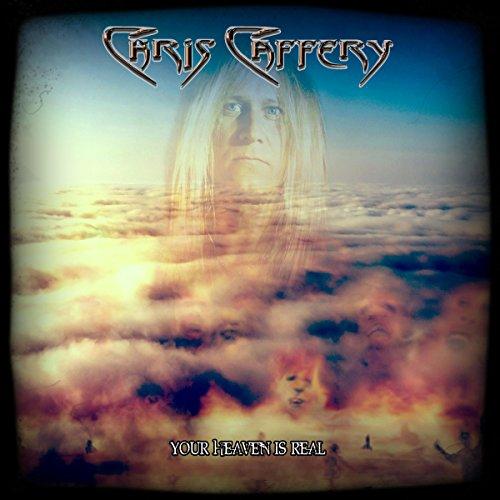 Chris Caffery: Your Heaven Is Real (Digipak) (Audio CD)