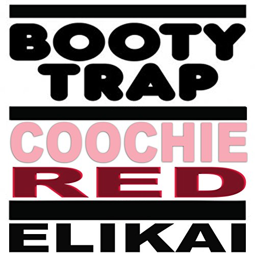 Coochie Red (Booty Trap Mix) [Explicit] - Red Booties