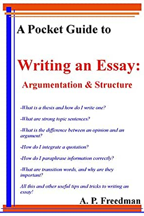 A Pocket Guide to Writing an Essay: Argumentation and Essay