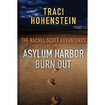 The Rachel Scott Adventures, Volume 1 (Asylum Harbor and Burn Out)