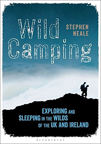 Wild Camping: Exploring and Sleeping in the Wilds of the UK and Ireland 1
