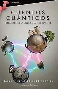 Cuentos cuánticos par  Carlos Gaspar Delgado Morales