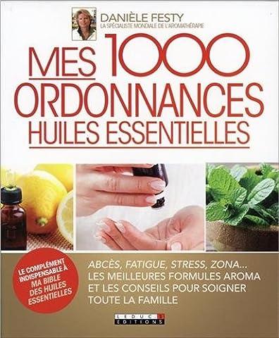 Mes 1000 ordonnances huiles essentielles