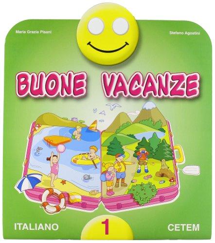 Buone vacanze. Italiano. Per la 1 classe elementare