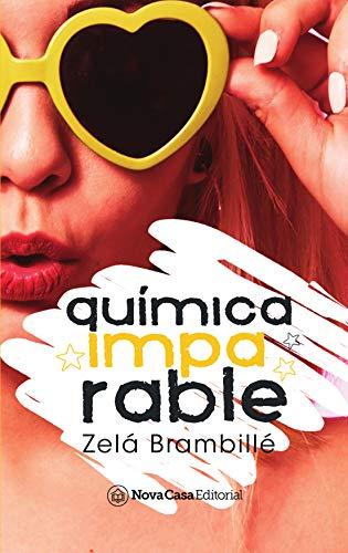 Química imparable (Miradas azucaradas 2) de Zelá Brambillé