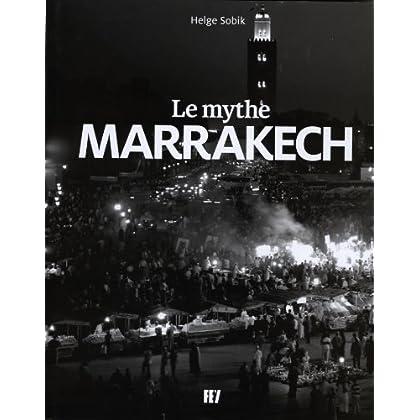 Le Mythe Marrakech