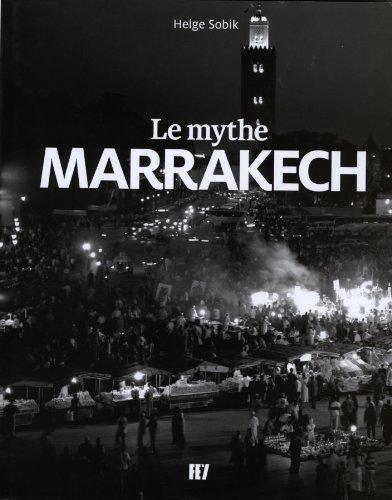 Le Mythe Marrakech par  Helge/ Sobik