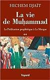 La vie de Muhammad : Tome 2, La Prédication prophétique à La Mecque