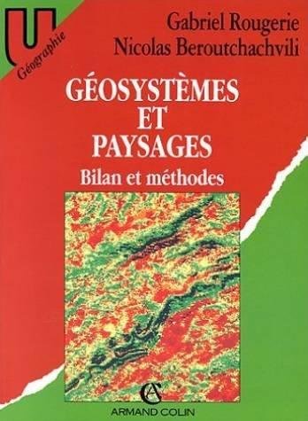 GEOSYSTEMES ET PAYSAGES. Bilans et méthodes