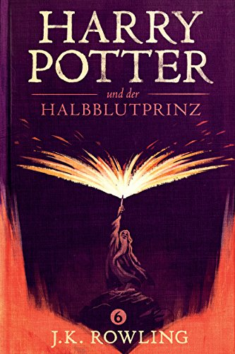 Harry Potter und der Halbblutprinz (Die Harry-Potter-Buchreihe 6) (German Edition) par J.K. Rowling