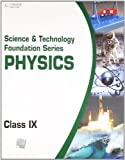 Science and Technology Foundation Series Physics - Class IX: Class - 9