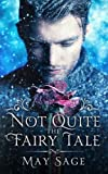 1: Not Quite the Fairy Tale: First Bundle: Volume 1 (NQTFT)