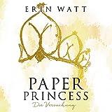 Paper Princess. Die Versuchung: Paper-Reihe 1