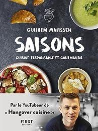 Saisons - La cuisine responsable et gourmande de Guilhem par Guilhem Malissen