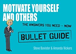 Motivate Yourself and Others: Bullet Guides by [Bavister, Steve, Vickers, Amanda]