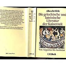 Die griechische und lateinische Literatur der Kaiserzeit: Von Augustus bis Justinian