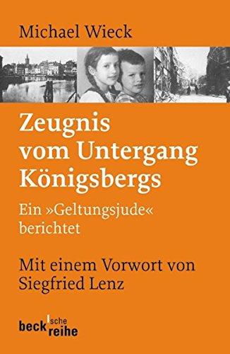 Buchseite und Rezensionen zu 'Zeugnis vom Untergang Königsbergs: Ein 'Geltungsjude' berichtet' von Michael Wieck